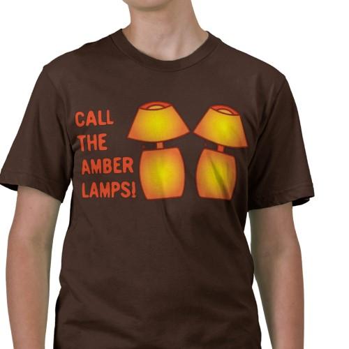 Call the Amber Lamps! Shirts at Zazzle