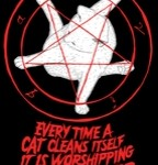 EVERY TIME A CAT CLEANS ITSELF IT IS WORSHIPPING THE DARK LORD T-Shirt