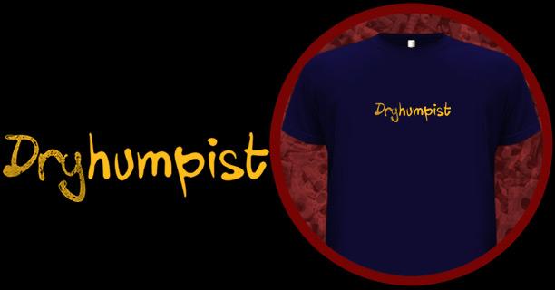Dryhumpist T-Shirt