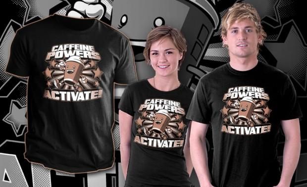 Caffeine Powers, Activate! T-Shirt