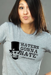 Hater's gonna hate, Abe Lincoln