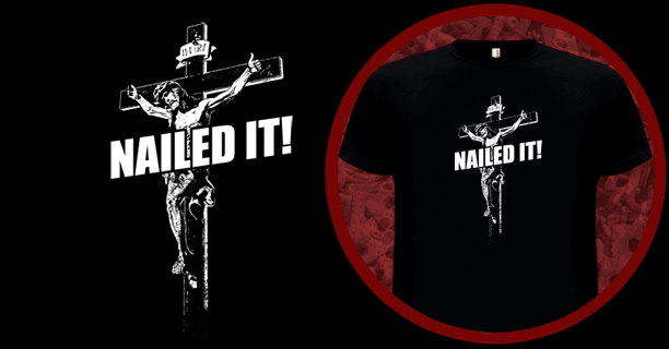 Nailed It Jesus Christ T-Shirt