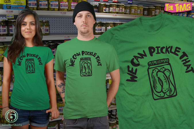 Portlandia We Can Pickle That T-Shirt
