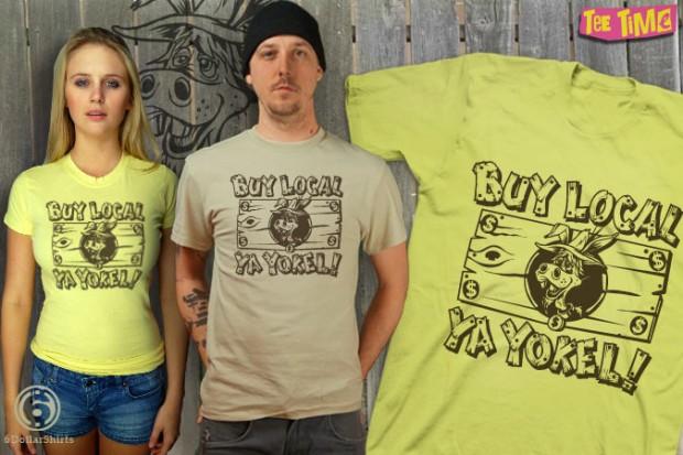 Buy Local Ya Yokel T-Shirt