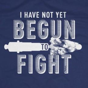 I have not yet begun to fight John Paul Jones quote T-Shirt