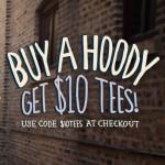 Buy a Hoody get $10 Tees