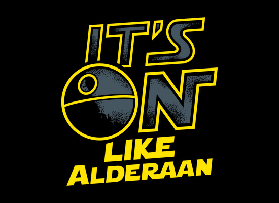 It's On Like Alderaan T-Shirt