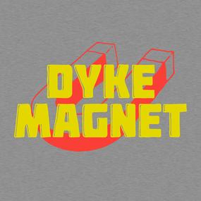 DYKE MAGNET
