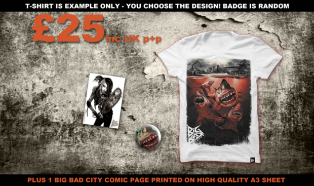 For £25: 1 T-SHIRT or VEST of your choice plus: 1 Big Bad City sticker + 1 random pin badge + matching page of the Big Bad City Kickstarter comic